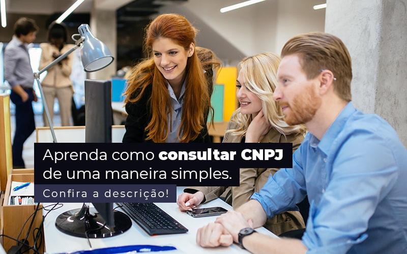 Aprenda Como Consultar Cnpj De Uma Maneira Simples Post 1 Contabilidade Em Santos | - Trunpho Contabilidade Assessoria & Consultoria