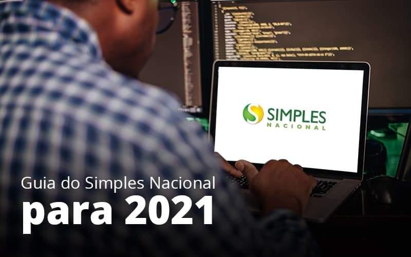 Guia Do Simples Nacional Para 2021 Post (1) Quero Montar Uma Empresa - Trunpho Contabilidade Assessoria & Consultoria